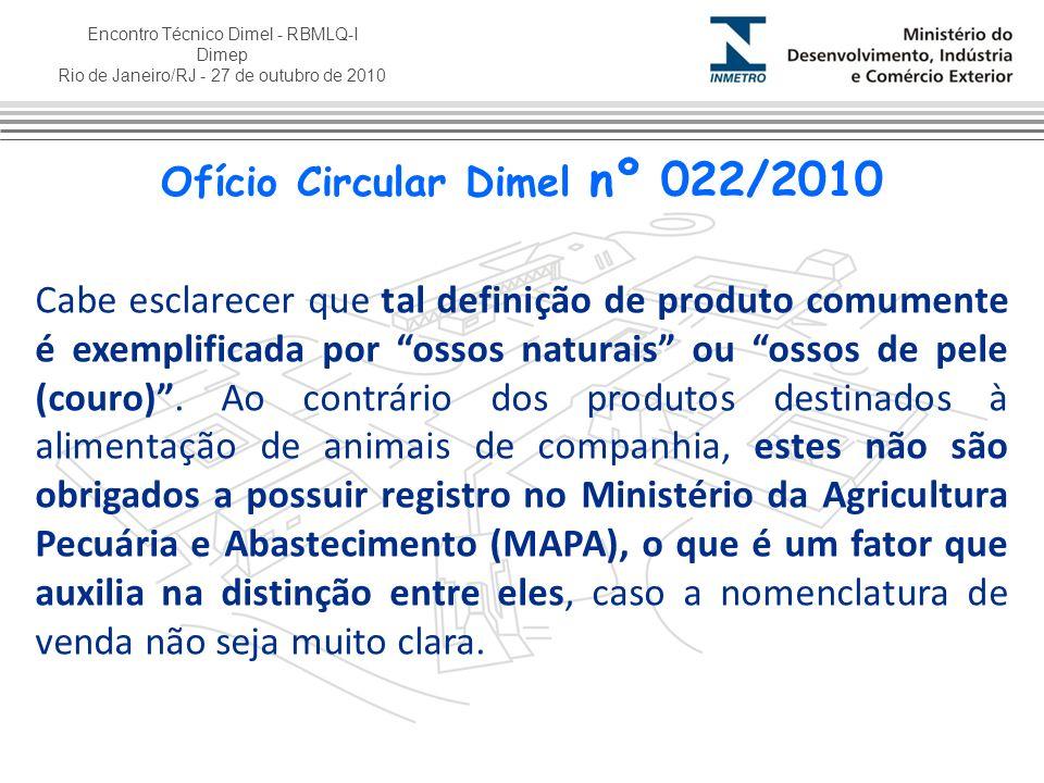 Encontro Técnico Dimel - RBMLQ-I Dimep Rio de Janeiro/RJ - 27 de outubro de 2010 Cabe esclarecer que tal definição de produto comumente é exemplificad