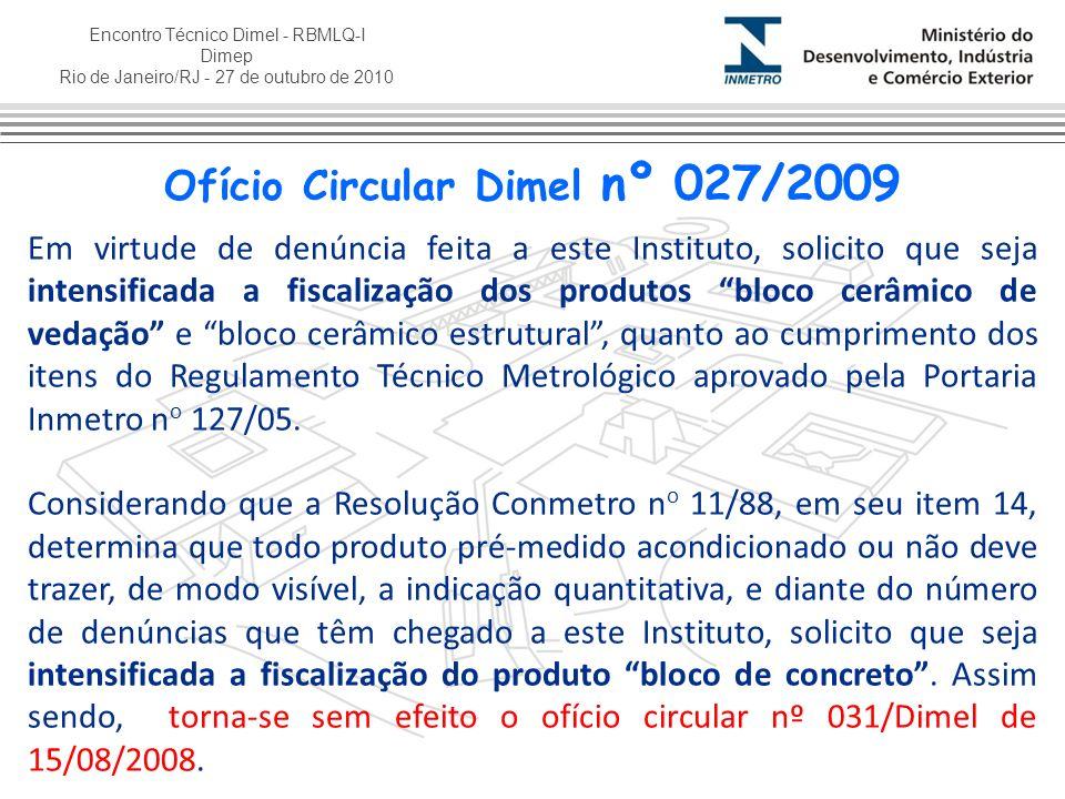 Encontro Técnico Dimel - RBMLQ-I Dimep Rio de Janeiro/RJ - 27 de outubro de 2010 Ofício Circular Dimel nº 027/2009 Em virtude de denúncia feita a este