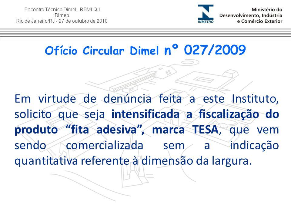 Encontro Técnico Dimel - RBMLQ-I Dimep Rio de Janeiro/RJ - 27 de outubro de 2010 Com o objetivo de orientar as equipes de fiscalização de produtos pré-medidos, informo que a quantidade nominal de fita adesiva é a quantidade útil da mesma.