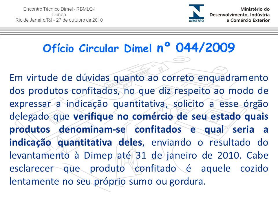 Encontro Técnico Dimel - RBMLQ-I Dimep Rio de Janeiro/RJ - 27 de outubro de 2010 Em virtude de dúvidas quanto ao correto enquadramento dos produtos co