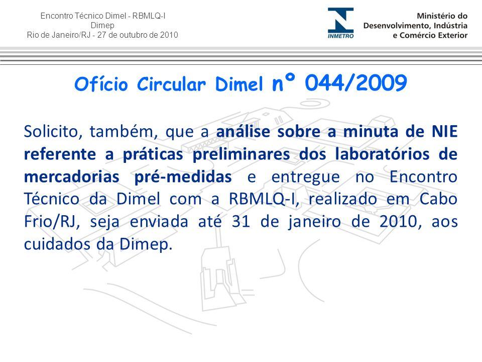 Encontro Técnico Dimel - RBMLQ-I Dimep Rio de Janeiro/RJ - 27 de outubro de 2010 As expressões peso mínimo ou quantidade mínima não são consideradas adjetivação da indicação quantitativa, portanto, sua utilização não representa uma irregularidade formal; Ofício Circular Dimel nº 001/2010