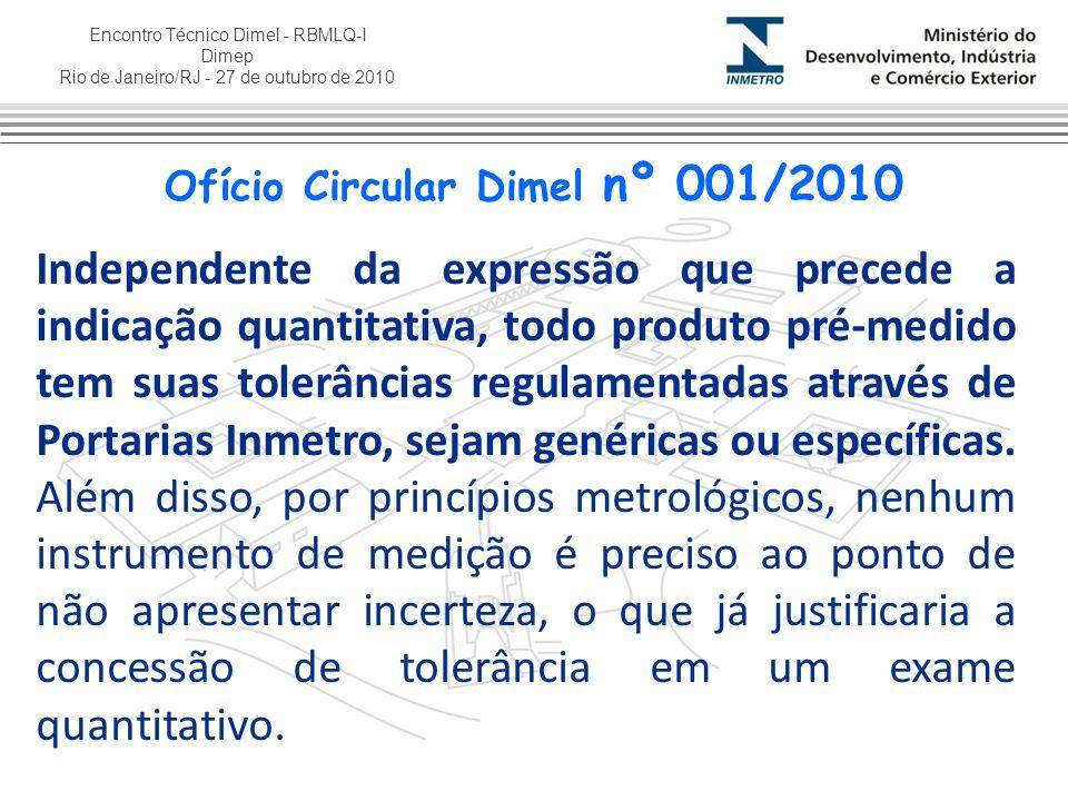 Encontro Técnico Dimel - RBMLQ-I Dimep Rio de Janeiro/RJ - 27 de outubro de 2010 Independente da expressão que precede a indicação quantitativa, todo