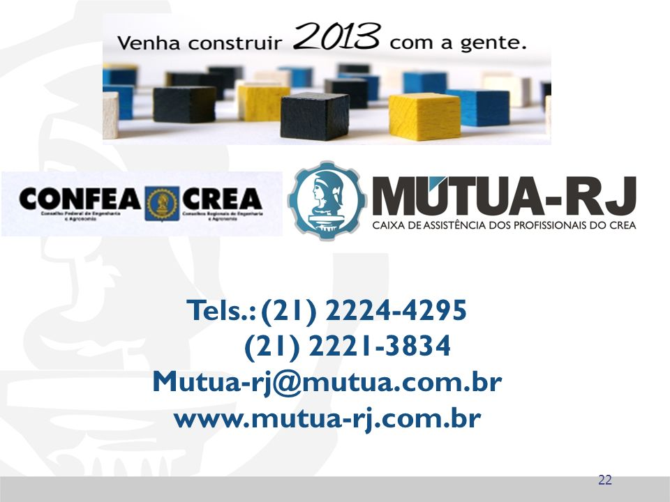 22 Tels.: (21) 2224-4295 (21) 2221-3834 Mutua-rj@mutua.com.br www.mutua-rj.com.br