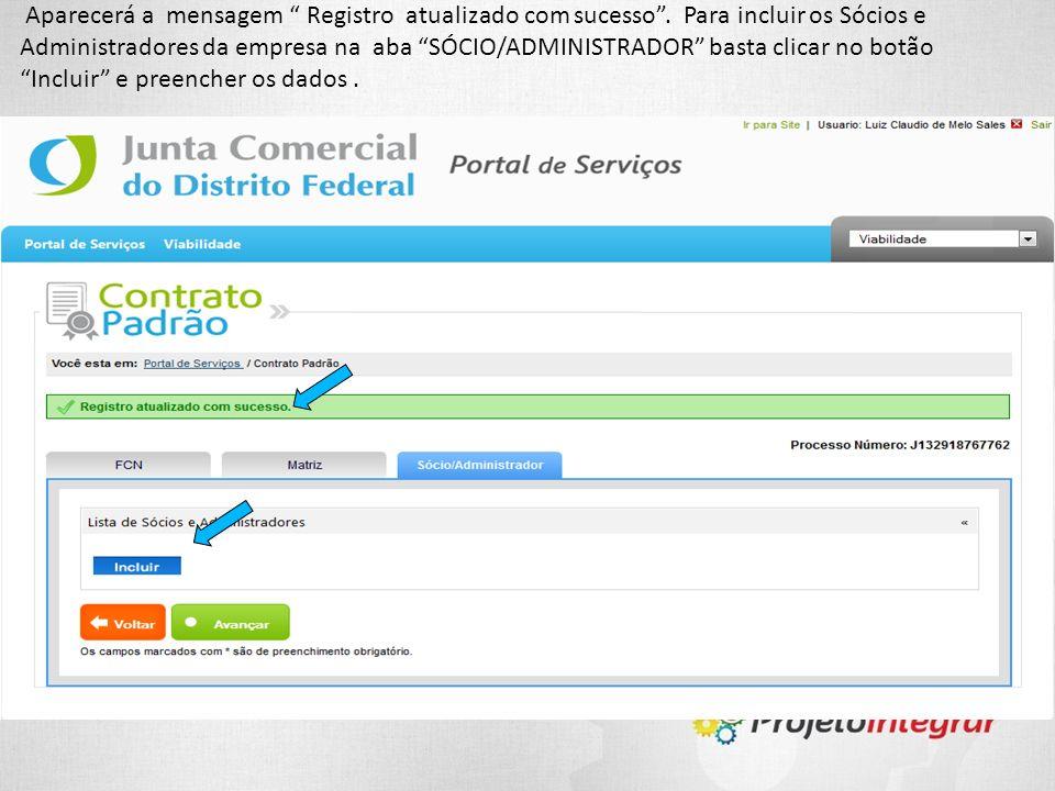 Aparecerá a mensagem Registro atualizado com sucesso. Para incluir os Sócios e Administradores da empresa na aba SÓCIO/ADMINISTRADOR basta clicar no b