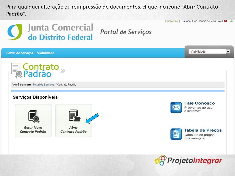 Para qualquer alteração ou reimpressão de documentos, clique no ícone Abrir Contrato Padrão.