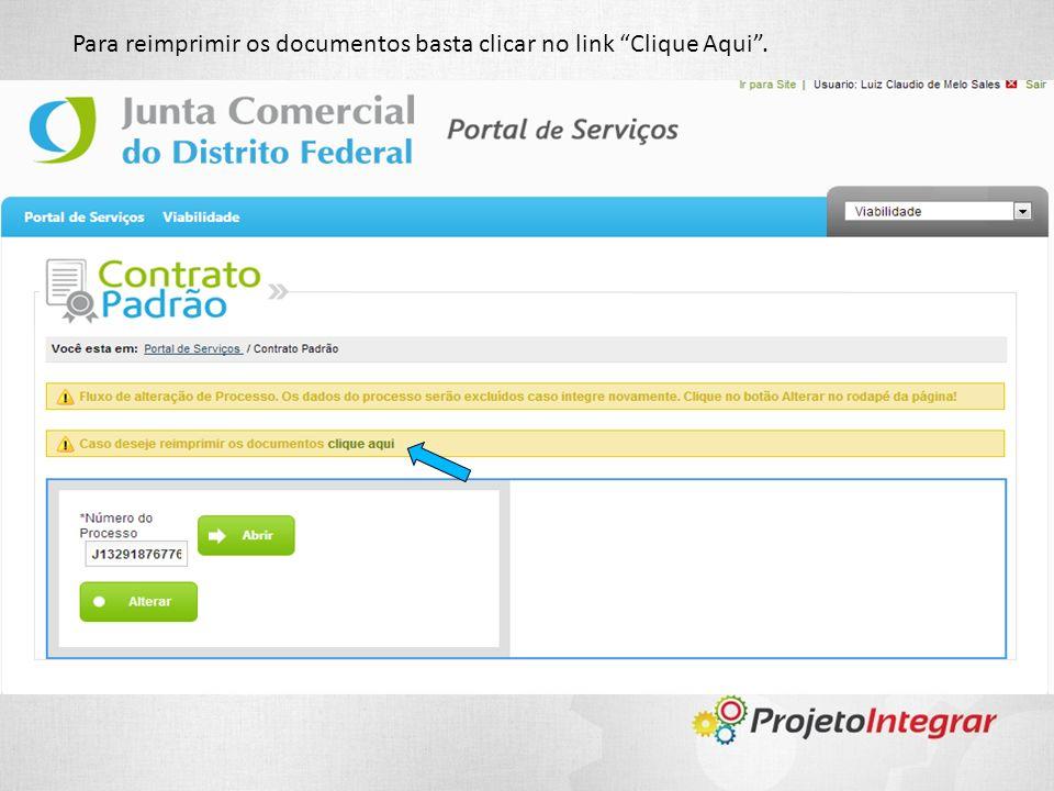 Para reimprimir os documentos basta clicar no link Clique Aqui.