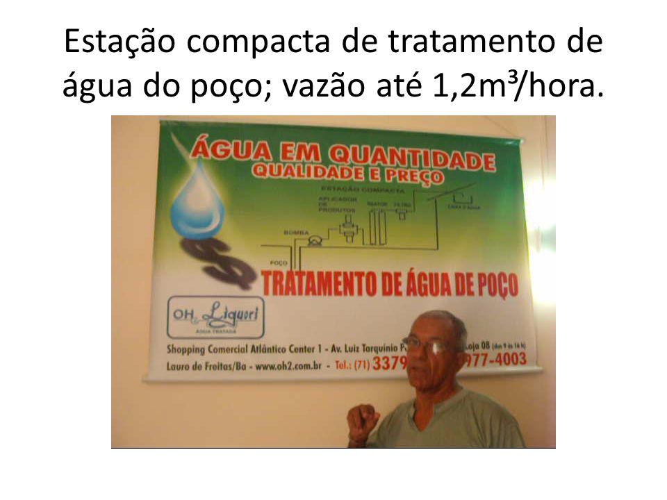 Estação compacta de tratamento de água do poço; vazão até 1,2m³/hora.