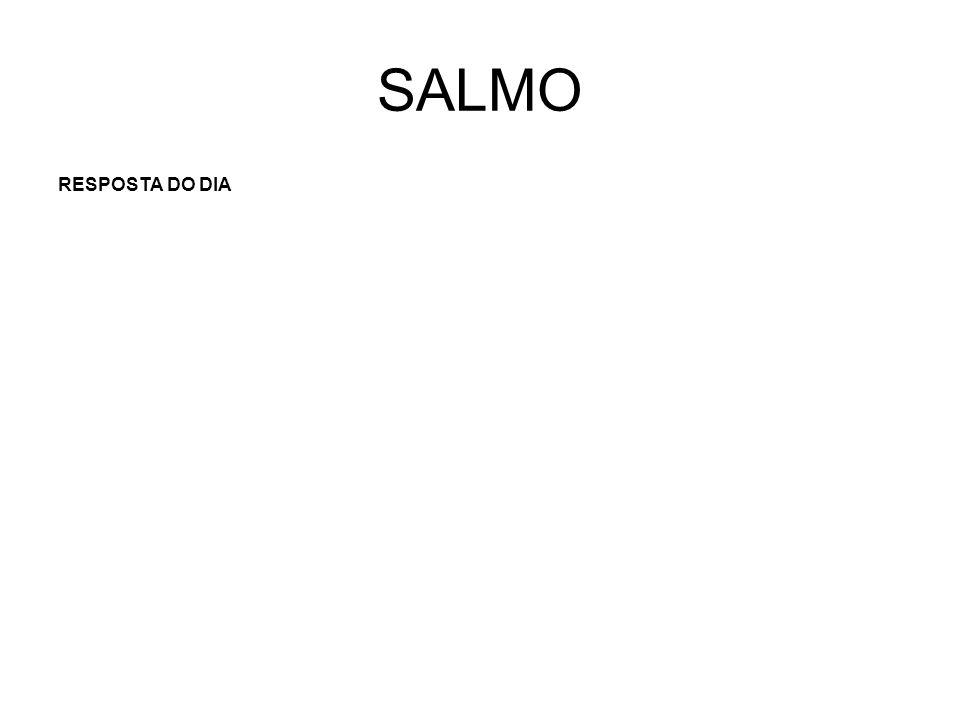 SALMO RESPOSTA DO DIA