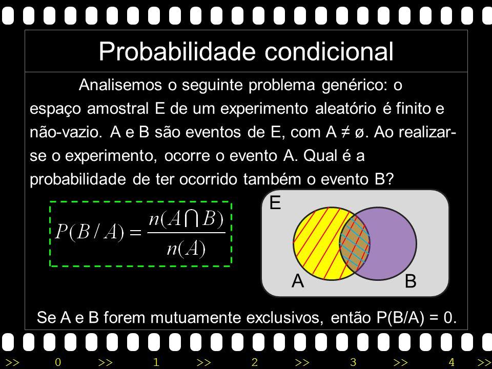>>0 >>1 >> 2 >> 3 >> 4 >> Definição: Chama-se de probabilidade condicional de um evento B a probabilidade de esse evento ocorrer considerando-se que j