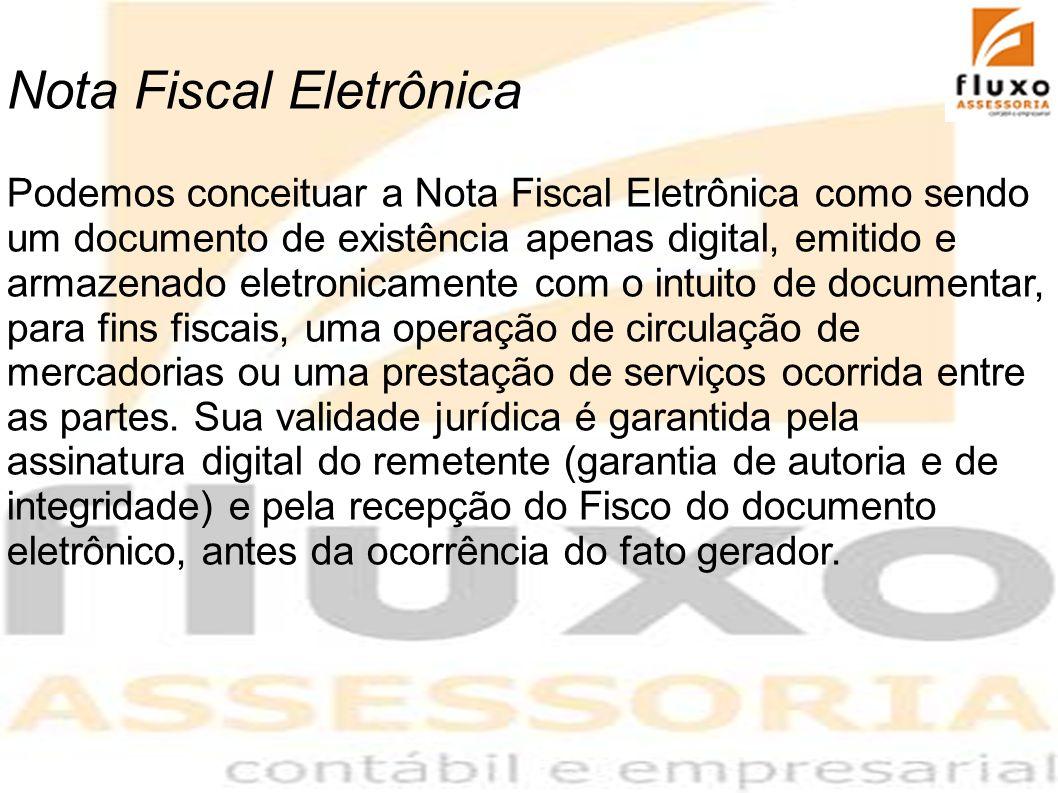 Nota Fiscal Eletrônica Podemos conceituar a Nota Fiscal Eletrônica como sendo um documento de existência apenas digital, emitido e armazenado eletroni