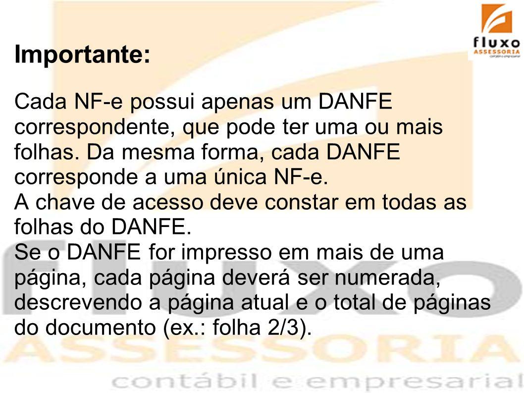 Importante: Cada NF-e possui apenas um DANFE correspondente, que pode ter uma ou mais folhas. Da mesma forma, cada DANFE corresponde a uma única NF-e.