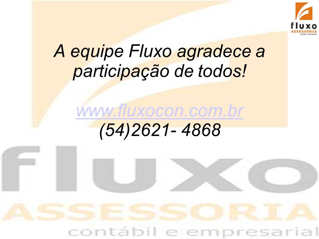 A equipe Fluxo agradece a participação de todos! www.fluxocon.com.br (54)2621- 4868 www.fluxocon.com.br