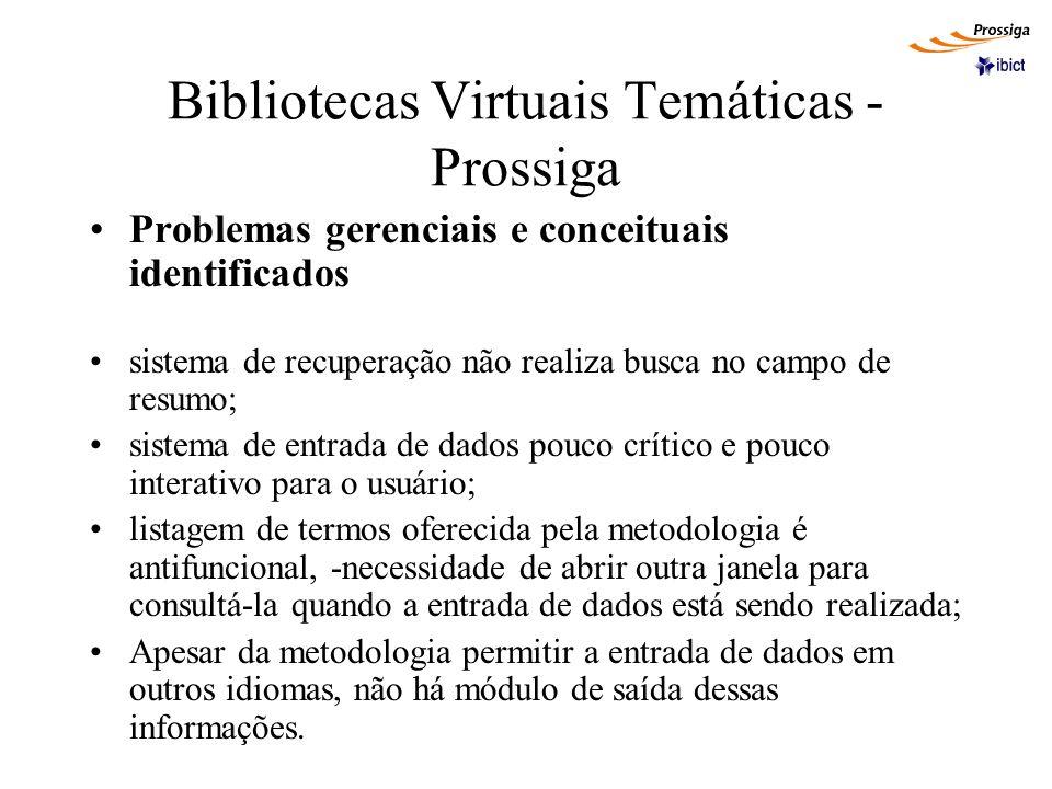 Bibliotecas Virtuais Temáticas - Prossiga Problemas gerenciais e conceituais identificados sistema de recuperação não realiza busca no campo de resumo
