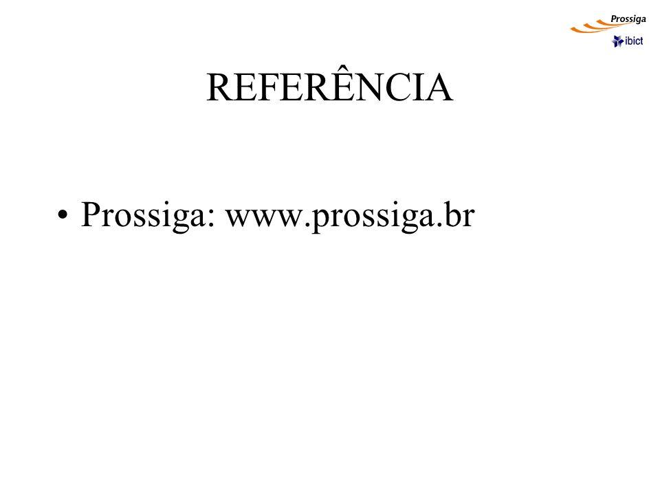 REFERÊNCIA Prossiga: www.prossiga.br