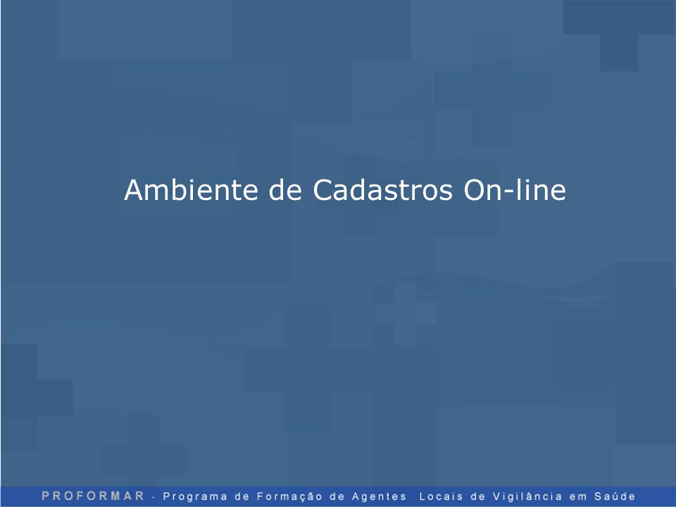 Ambiente de Cadastros On-line