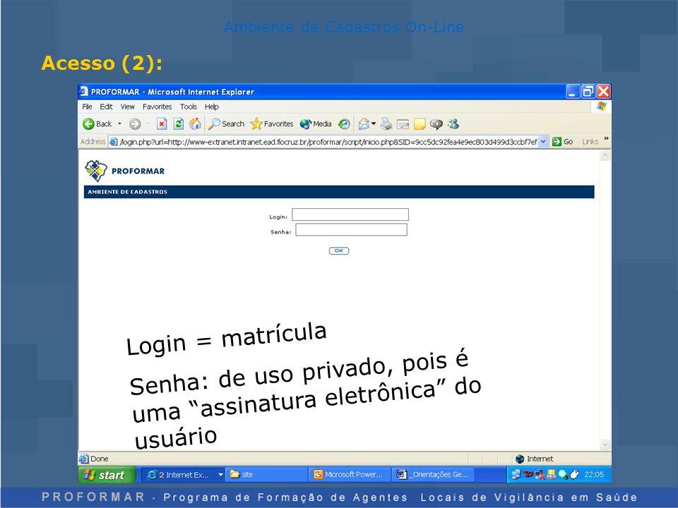 Ambiente de Cadastros On-Line Tela de entrada (Gerente Estadual)