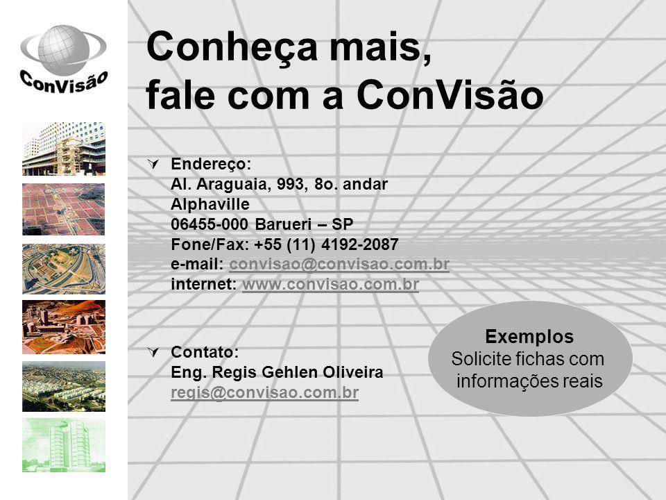 Conheça mais, fale com a ConVisão Endereço: Al. Araguaia, 993, 8o. andar Alphaville 06455-000 Barueri – SP Fone/Fax: +55 (11) 4192-2087 e-mail: convis
