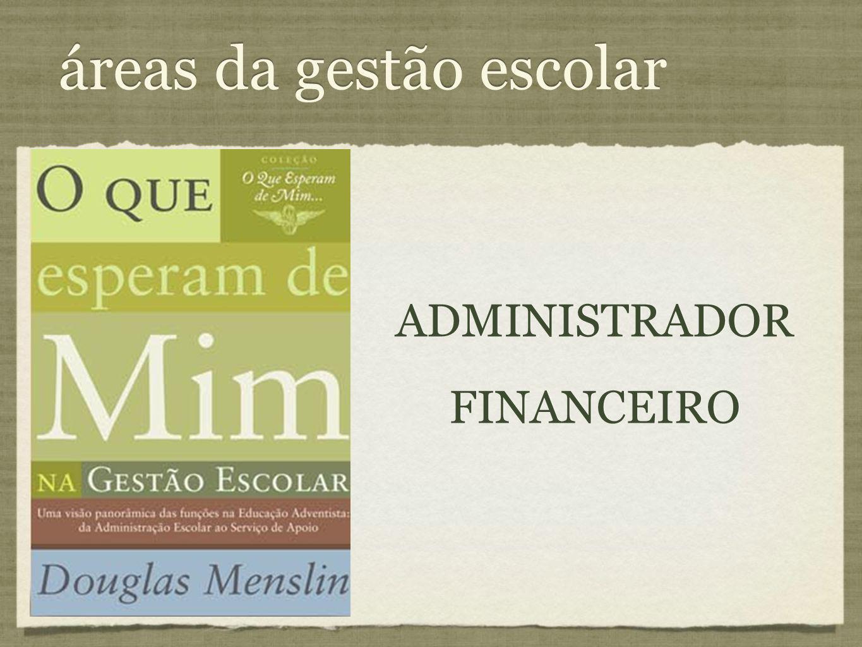 áreas da gestão escolar ADMINISTRADOR FINANCEIRO