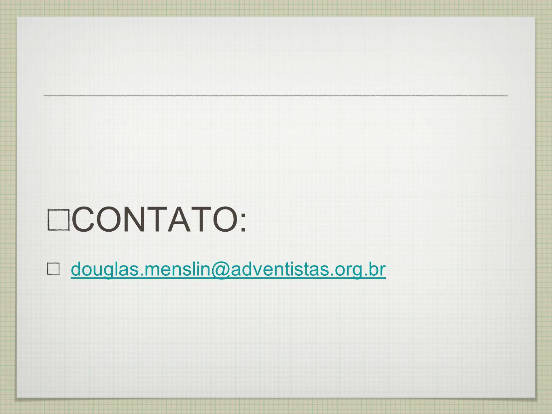 CONTATO: douglas.menslin@adventistas.org.br