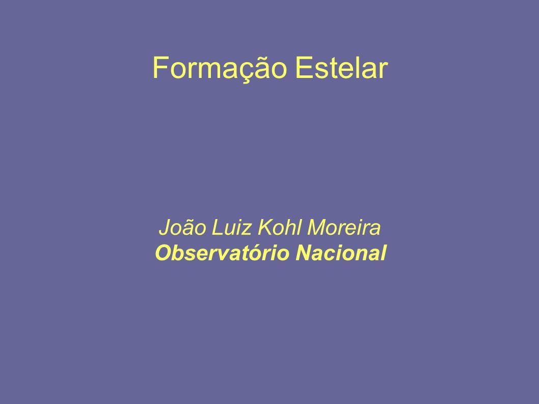 Formação Estelar João Luiz Kohl Moreira Observatório Nacional