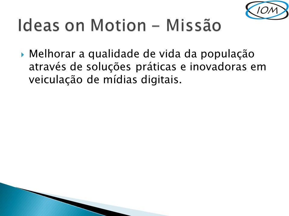 Melhorar a qualidade de vida da população através de soluções práticas e inovadoras em veiculação de mídias digitais.