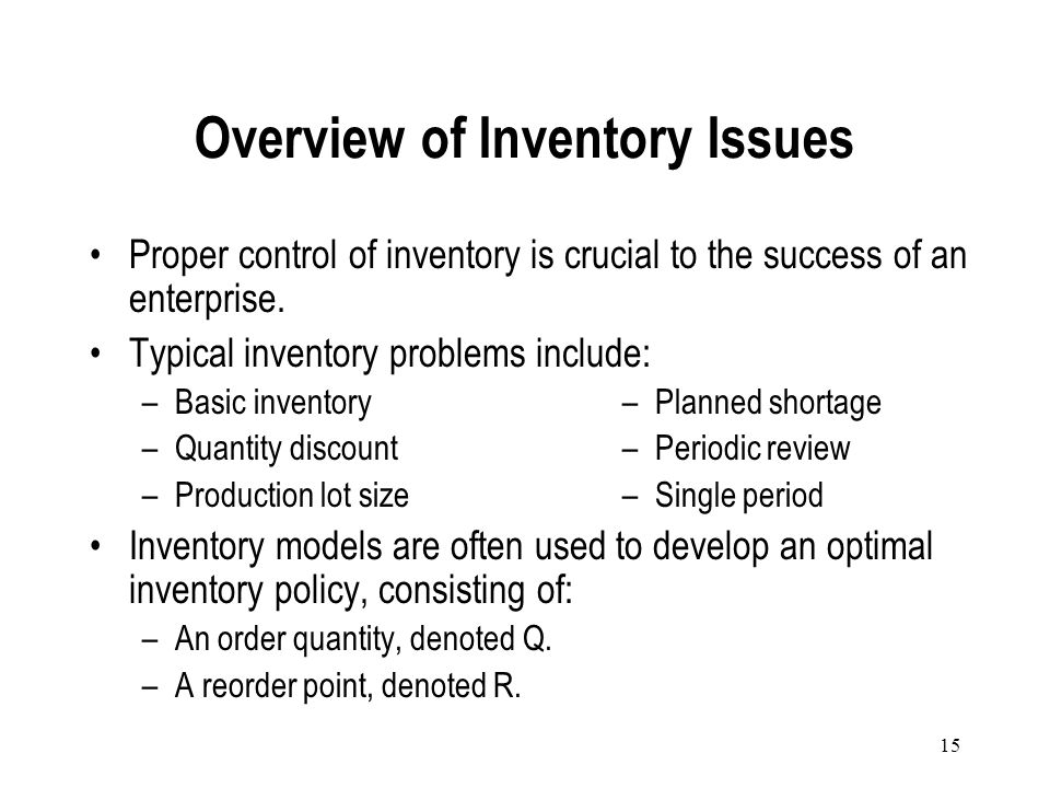 14 Inventory can be classified in various ways: Used typically by accountants at manufacturing firms. Enables management to track the production proce