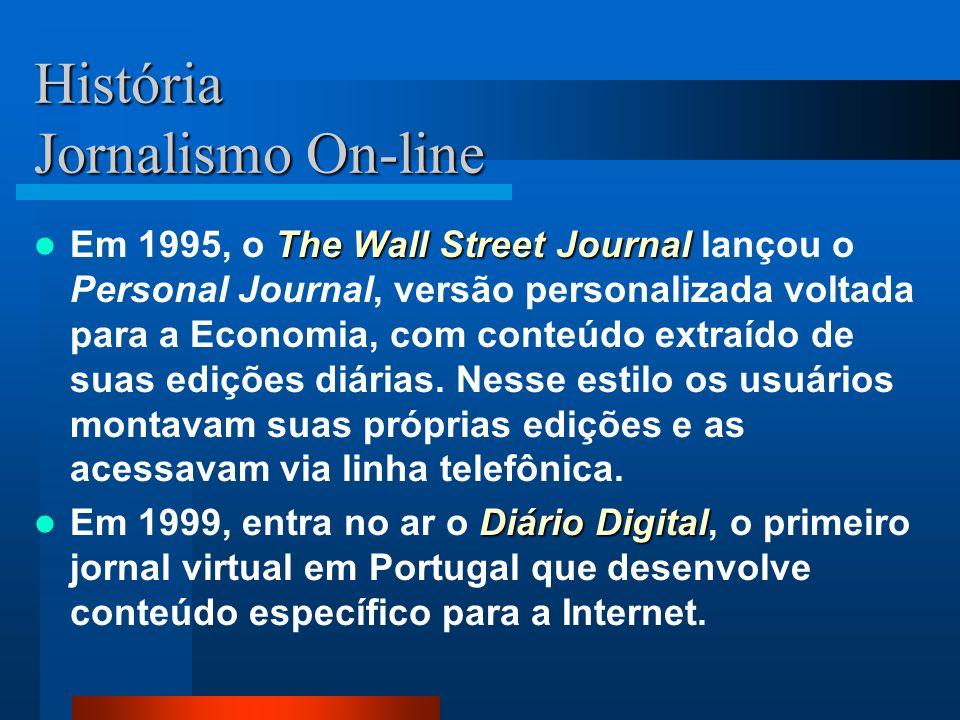 História Jornalismo On-line New & Observer New & Observer criou seu próprio servidor, e os usuários o acessavam mediante uma taxa. USA Today O USA Tod