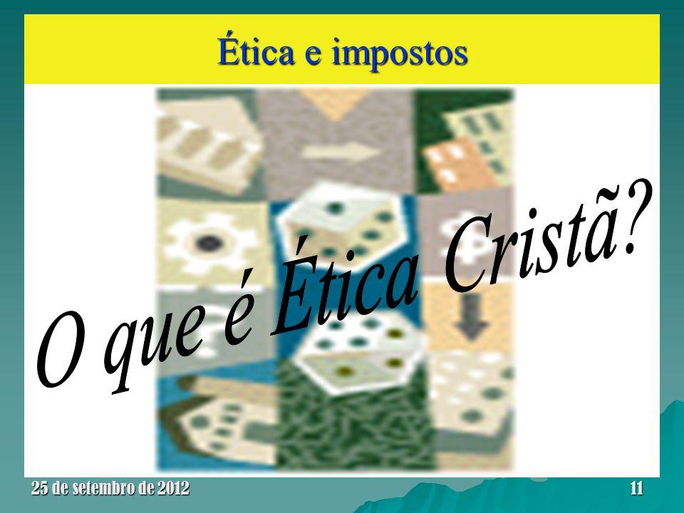 Ética e impostos 25 de setembro de 201211