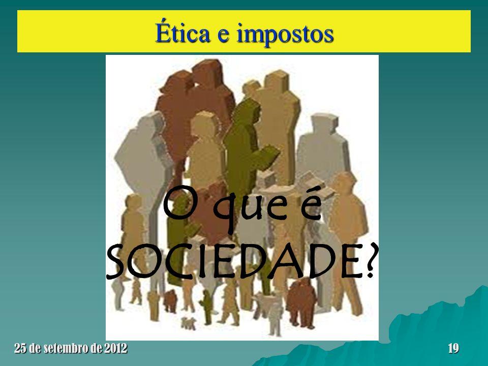Ética e impostos 25 de setembro de 201219
