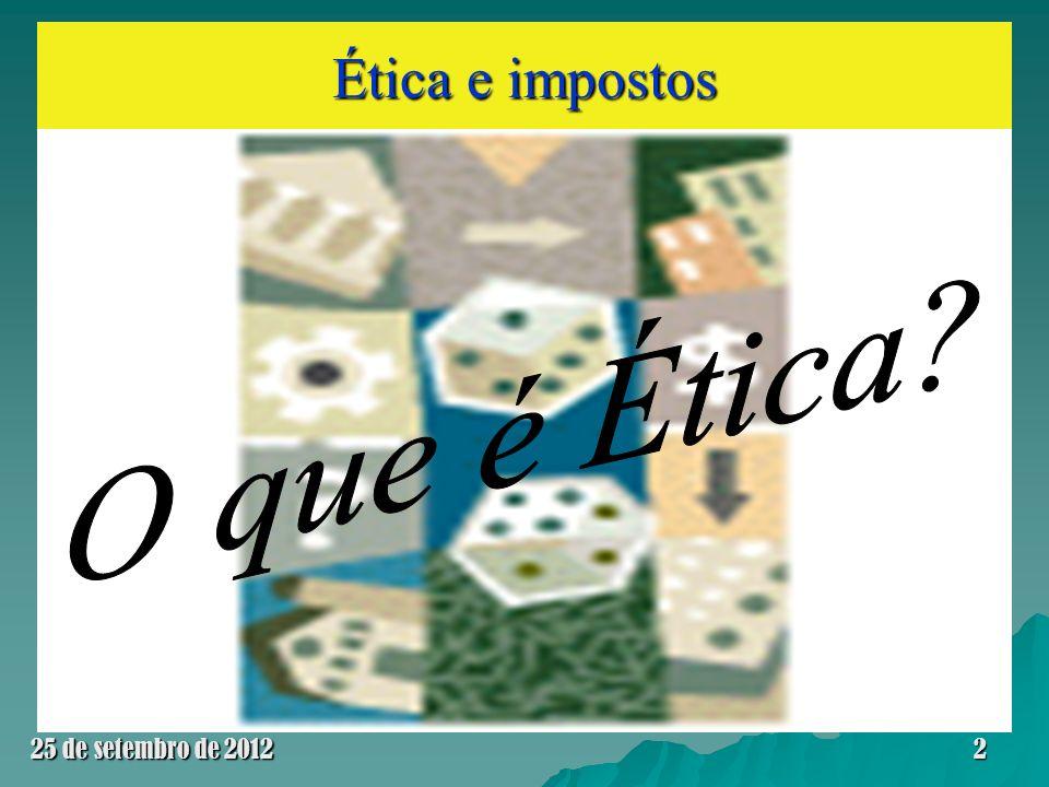 Ética e impostos 25 de setembro de 201233