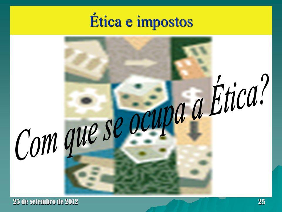 Ética e impostos 25 de setembro de 201225