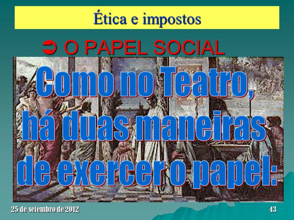 Ética e impostos O PAPEL SOCIAL O PAPEL SOCIAL 25 de setembro de 201243