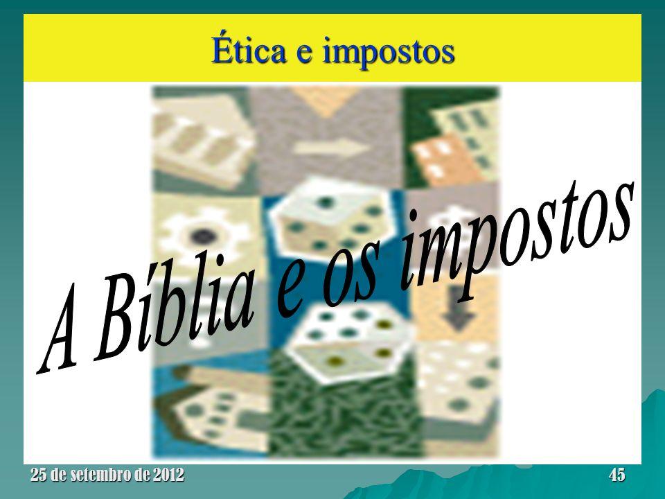 Ética e impostos 25 de setembro de 201245