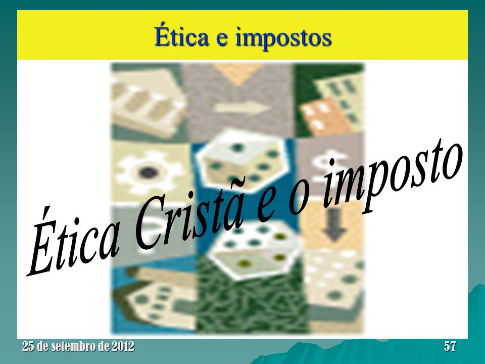 Ética e impostos 25 de setembro de 201257