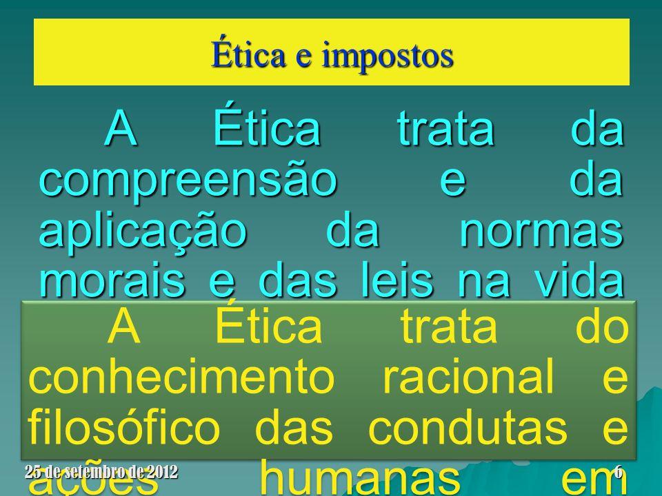 Ética e impostos 25 de setembro de 2012 17 Exemplos de concepção de HOMEM:
