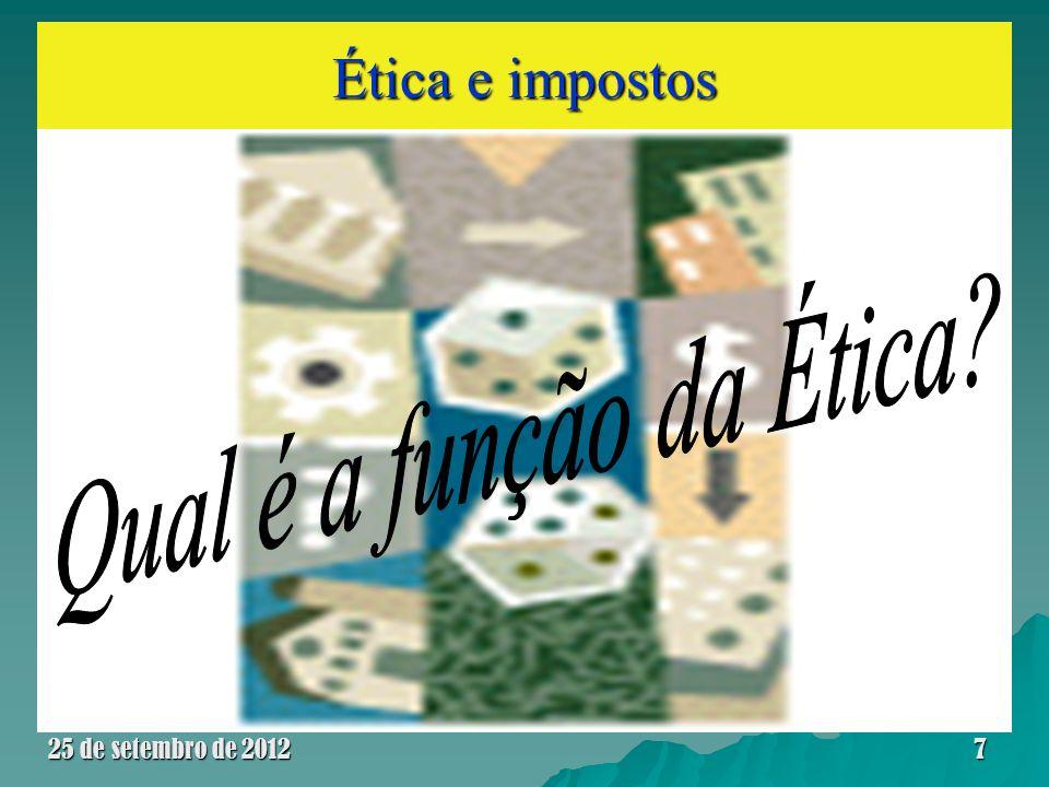 Ética e impostos 25 de setembro de 20127