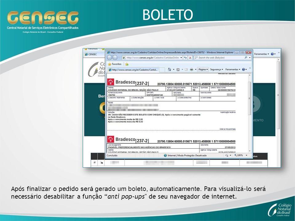 BOLETO Após finalizar o pedido será gerado um boleto, automaticamente. Para visualizá-lo será necessário desabilitar a função anti pop-ups