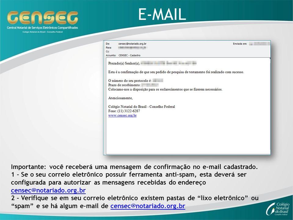 E-MAIL Importante: você receberá uma mensagem de confirmação no e-mail cadastrado. 1 - Se o seu correio eletrônico possuir ferramenta anti-spam, esta