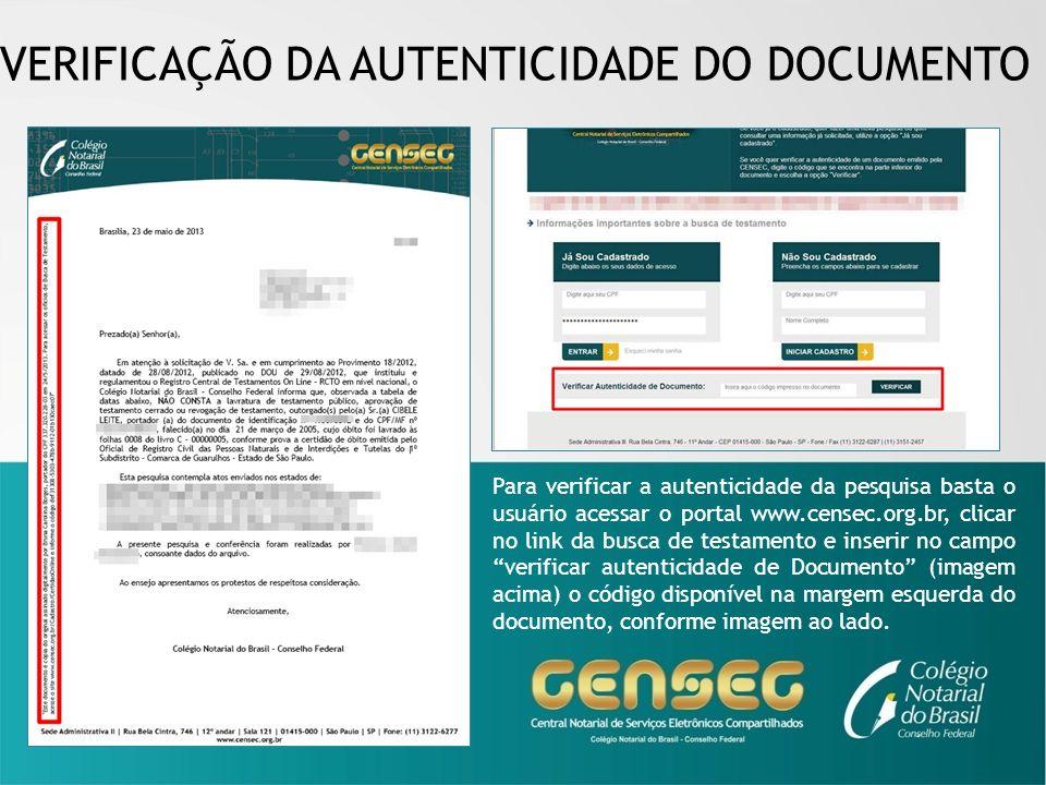 VERIFICAÇÃO DA AUTENTICIDADE DO DOCUMENTO Para verificar a autenticidade da pesquisa basta o usuário acessar o portal www.censec.org.br, clicar no lin