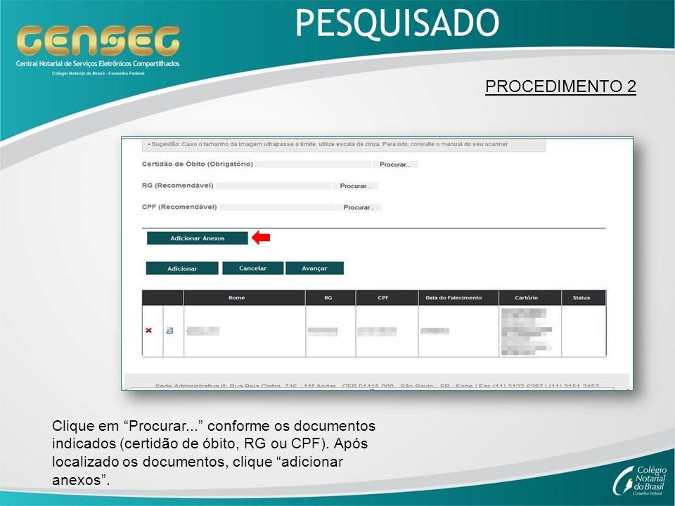 PROCEDIMENTO 2 Clique em Procurar... conforme os documentos indicados (certidão de óbito, RG ou CPF). Após localizado os documentos, clique adicionar