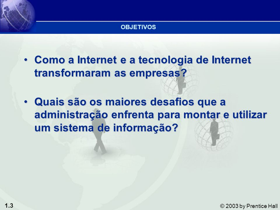 1.34 © 2003 by Prentice Hall 2 2 SISTEMAS DE INFORMAÇÃO NA EMPRESA Capítulo