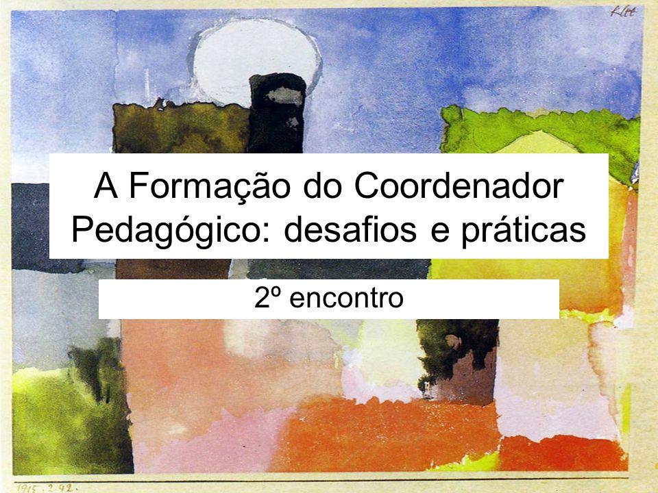 A Formação do Coordenador Pedagógico: desafios e práticas 2º encontro