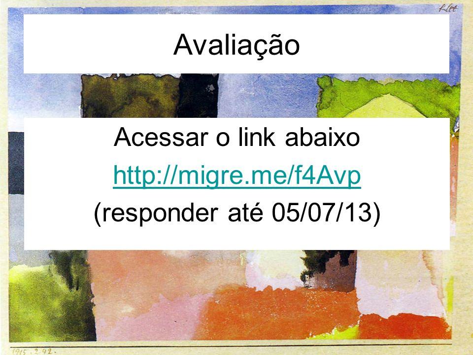 Avaliação Acessar o link abaixo http://migre.me/f4Avp (responder até 05/07/13)