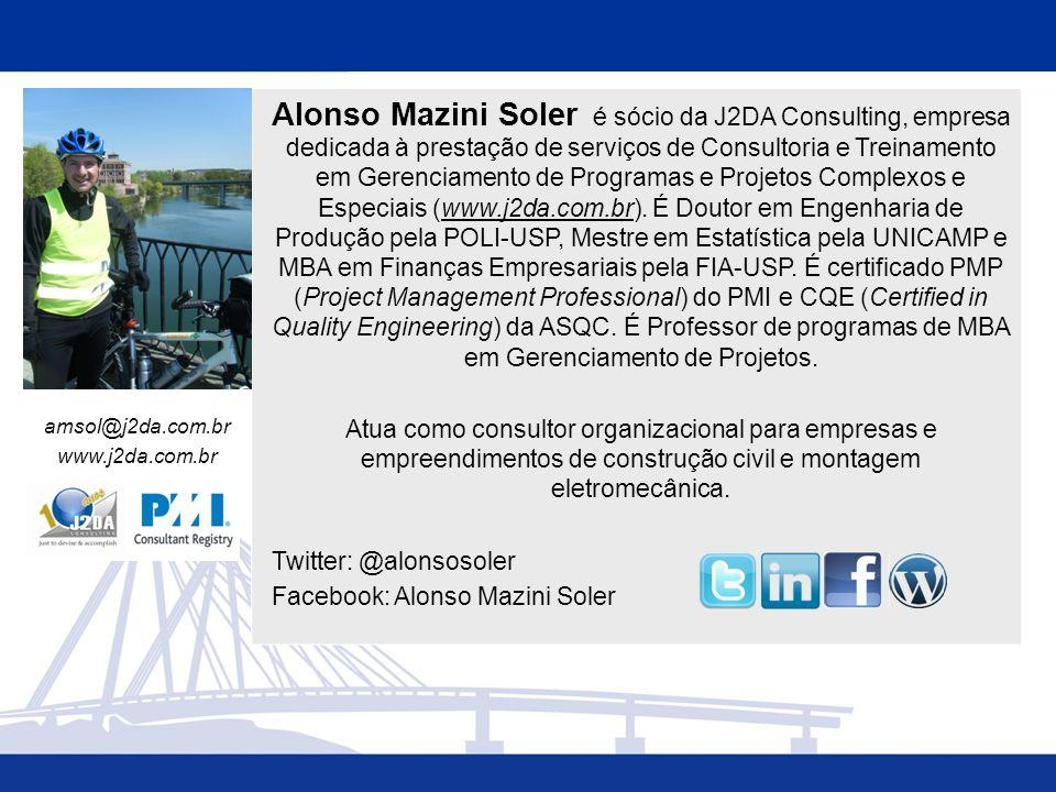 amsol@j2da.com.br www.j2da.com.br Alonso Mazini Soler é sócio da J2DA Consulting, empresa dedicada à prestação de serviços de Consultoria e Treinamento em Gerenciamento de Programas e Projetos Complexos e Especiais (www.j2da.com.br).