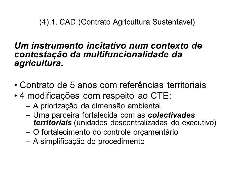 (4).1. CAD (Contrato Agricultura Sustentável) Um instrumento incitativo num contexto de contestação da multifuncionalidade da agricultura. Contrato de
