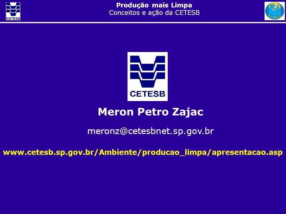 Produção mais Limpa Conceitos e ação da CETESB Meron Petro Zajac meronz@cetesbnet.sp.gov.br www.cetesb.sp.gov.br/Ambiente/producao_limpa/apresentacao.