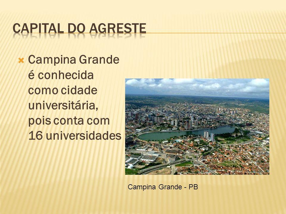 Campina Grande é conhecida como cidade universitária, pois conta com 16 universidades Campina Grande - PB