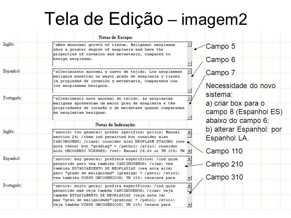 Tela de Edição – imagem2 Campo 5 Campo 6 Campo 7 Necessidade do novo sistema: a) criar box para o campo 8 (Espanhol ES) abaixo do campo 6; b) alterar Espanhol: por Espanhol LA.