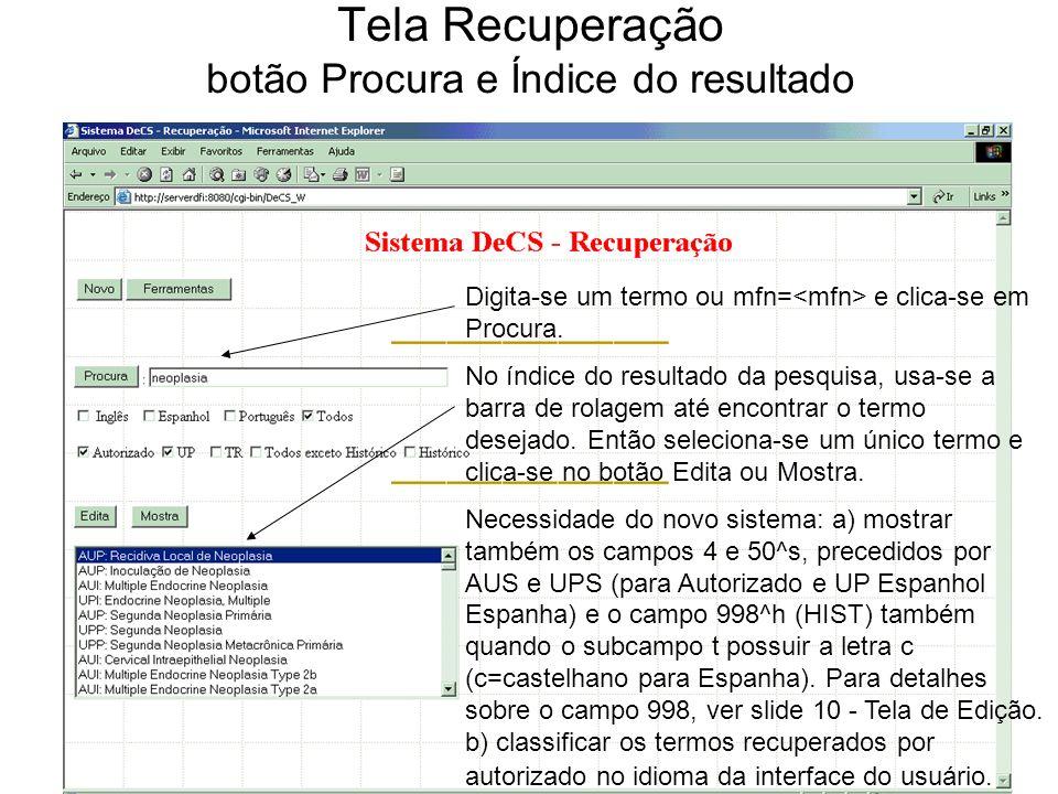Tela Recuperação botão Procura e Índice do resultado Digita-se um termo ou mfn= e clica-se em Procura.