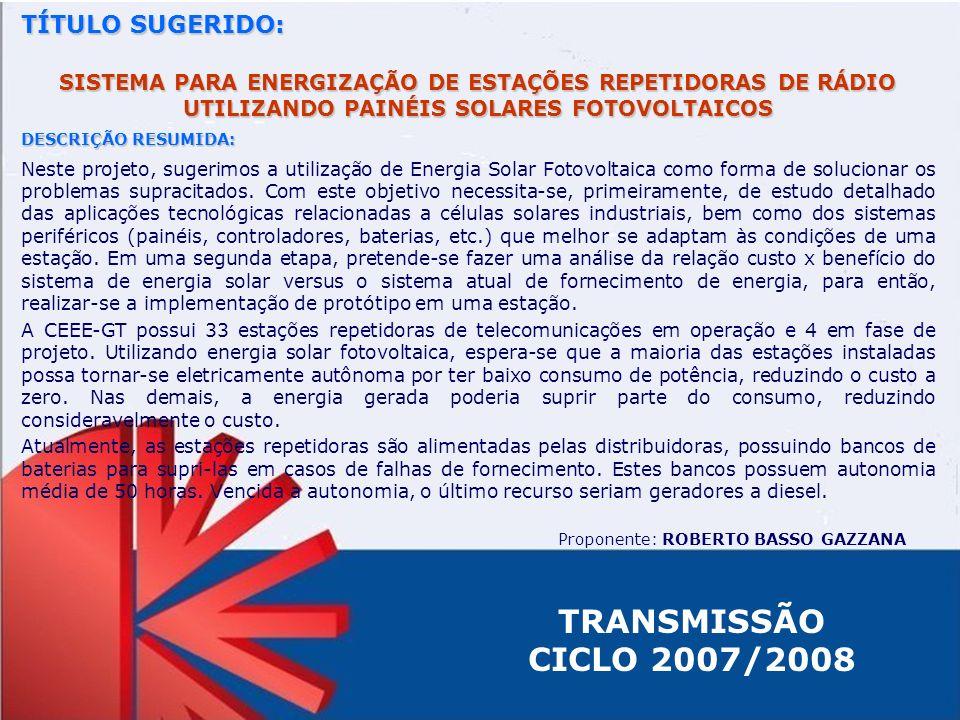TÍTULO SUGERIDO: SISTEMA PARA ENERGIZAÇÃO DE ESTAÇÕES REPETIDORAS DE RÁDIO UTILIZANDO PAINÉIS SOLARES FOTOVOLTAICOS DESCRIÇÃO RESUMIDA: Neste projeto,